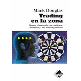 Trading En La Zona Mark Douglas Digital