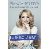 Detox Da Alma Bianca De Toledo Livro