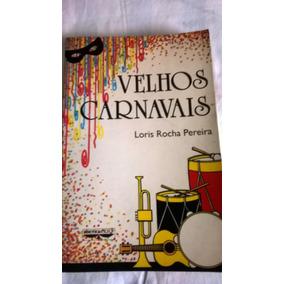 Livro Velhos Carnavais Loris Pereira Editora Cejup