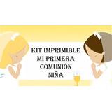 Kit Imprimible Para Tu Fiesta De Primera Comunión Para Niña