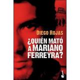 Quién Mató A Mariano Ferreyra? - Diego Rojas