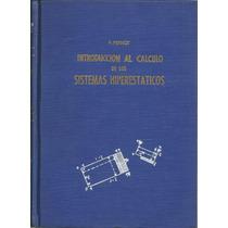 Cálculo De Sistemas Hiperestáticos. P. Pernot..
