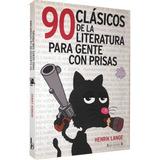 90 Clásicos De Literatura Para Gente Con Prisas Frete Grátis