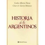 Historia De Los Argentinos- Floria/garcia Belsunce
