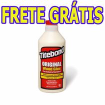 Cola Titebond Original 946ml Especial Luthieria Frete Grátis