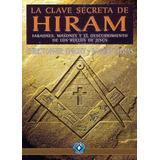 Masoneria - La Clave Secreta De Hiram - Ch. Knight Y R. Loma