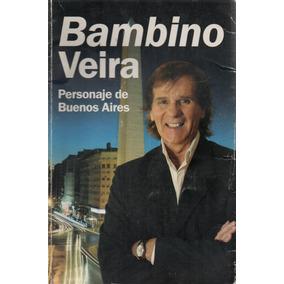 Bambino Veira : Personaje De Buenos Aires - Estática
