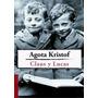 Claus Y Lucas - Agota Kristof (trad. Latinoamericana)