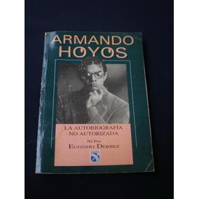 La Autobiografía Armando Hoyos - Eugenio Derbez