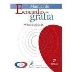 Livro Manual De Ecocardiografia Wilson Mathias Jr.