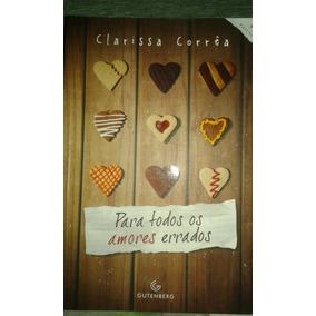 Para Todos Os Amores Errados - Clarice Corrêa