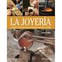 La Joyeria - Tecnicas Y Arte - Codina- 1 Vol. Color - 2016!