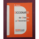 Diccionario De Diseño Y Decoración - R. Asseo De Choch