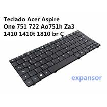 Teclado Acer Aspire One 751 722 Ao751h Za3 1410 1410t 1810 Ç