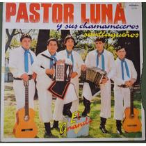 Pastor Luna Y Sus Chamameceros Santiagueños El Grande Vinilo
