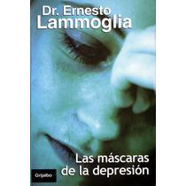 Mascaras De La Depresion - Ernesto Lammoglia / Grijalbo