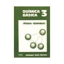 Química Básica 3 Físico Química Aichinger Bach Moreira 1981
