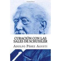 Libro Curacion Con Las Sales De Schussler - Nuevo