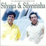 Cd - Silveira & Silveirinha Os Grandes Sucessos