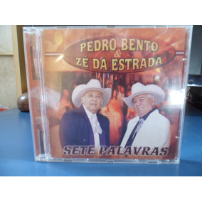 Cd Pedro Bento & Zé Da Estrada - Sete Palavras*raro