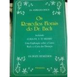 Os Remedio Florais Do Dr Bach - Dr Edward Bach