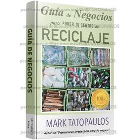 Guía Negocios - Abre Tu Centro De Reciclaje + 5 Regalos Y +
