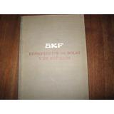 Skf Rodamientos De Bolas Y De Rodillos Catalogo N° 2401 Sp