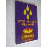* Gotas De Azeite Para Nossa Lamparina - Livro