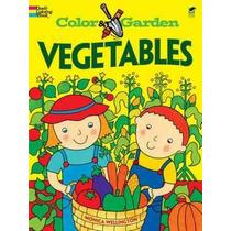 Color Y Jardín De Verduras (de Dover Niños Libros De Activid