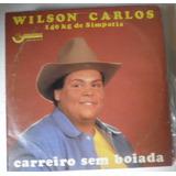 Lp Wilson Carlos - Carreiro Sem Boiada - 1987