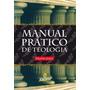 Livro Manual Prático De Teologia - Eduardo Joiner