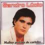 Cd Sandro Lúcio Mulher Precisa De Carinho Original + Frete G