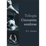 Cincuenta Sombras La Trilogía El Libro Grey Y Kamasutra