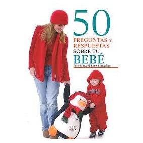 Libro 50 Preguntas Y Respuestas Sobre Tu Bebé, José Manuel S