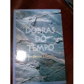 Livro - Nas Dobras Do Tempo - Fontoura Chaves