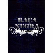 Dvd Raça Negra* 25 Anos