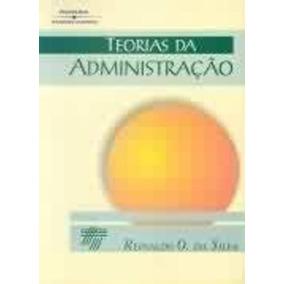 Livro Teorias Da Administração Reinaldo O. Da Silva
