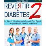 Revertir La Diabetes Tipo 2 Martin Rey Libro-digital