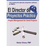 El Director De Proyectos Práctico - Project Management Ebook