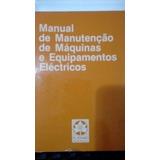 Manual De Manutenção De Máquinas E Equipamentos Electricos