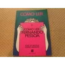Como Ler Fernando Pessoa José Nicola - Ulisses Infante