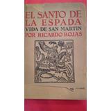 Ricardo Rojas - El Santo De La Espada - Vida De San Martín