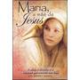 Livro María A Mãe De Jesus - Ana Méndez Ferrell