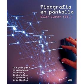 Tipografía En Pantalla. Una Guía Para Diseñadores, Editores