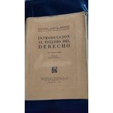 Introducción Al Estudio Del Derecho- Eduardo Garcia Maynez