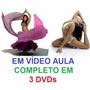 Curso De Dança Do Ventre + Yoga - Aulas Em 3 Dvds!