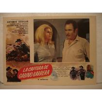 Antonio Aguilar, La Captura De Gabino Barrera,cartel De Cine