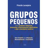 Livro Grupos Pequenos: Como Romover Integração