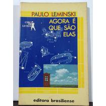 Agora É Que São Elas | 1984 ¿ 2ª Edição | Paulo Leminski