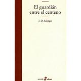 El Guardian Entre El Centeno - Salinger - Edhasa - Nuevo